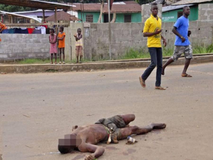 ایبولا وائرس، لوگوں نے اپنے پیاروں کی نعشیں سڑکوں پر پھینکنا شروع کر دیں