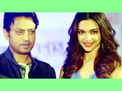 دیپکا اور عرفان خان فلم میں اکھٹے جلوہ گر ہوں گے